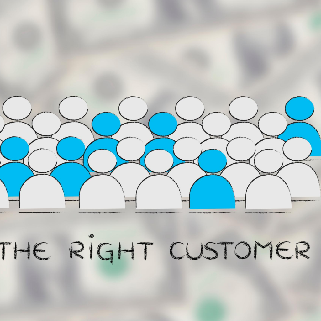 The right customer, the customer are always right,