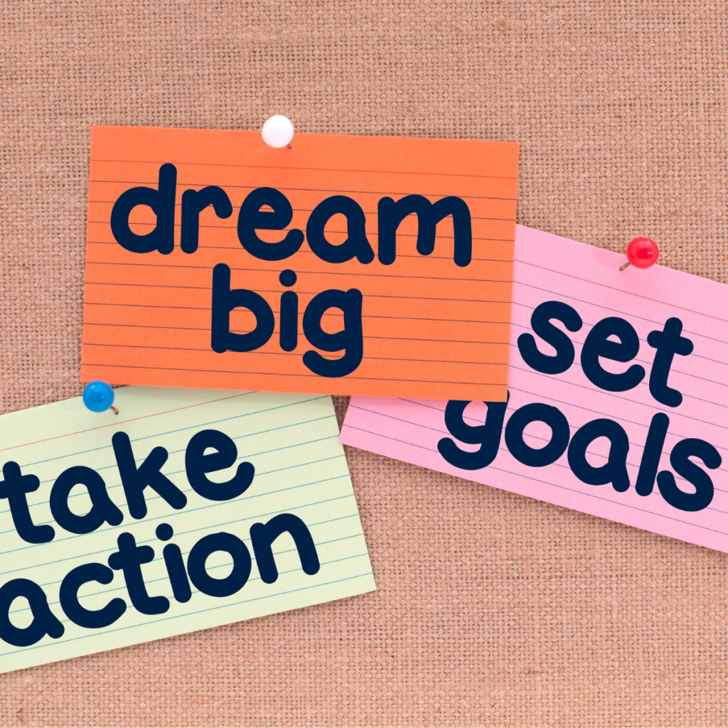 personal growth, take action, dream big, set goals
